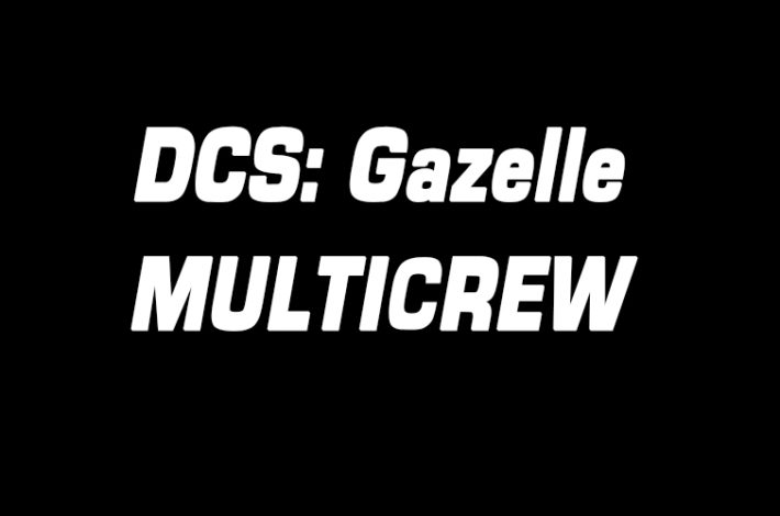 DCS: Gazelle features multicrew now !